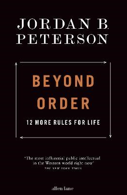 Beyond Order: 12 More Rules for Life -