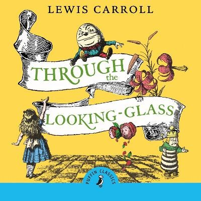 Through the Looking Glass and What Alice Found There -