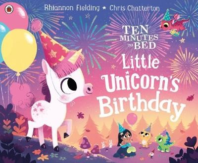 Ten Minutes to Bed: Little Unicorn's Birthday -