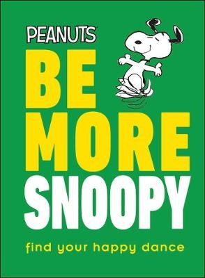 Peanuts Be More Snoopy -