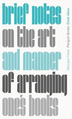 Brief Notes on the Art and Manner of Arranging One's Books -