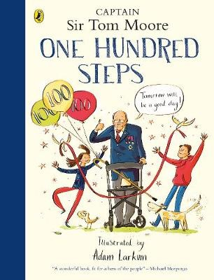One Hundred Steps: The Story of Captain Sir Tom Moore -