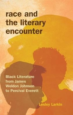 Race and the Literary Encounter -