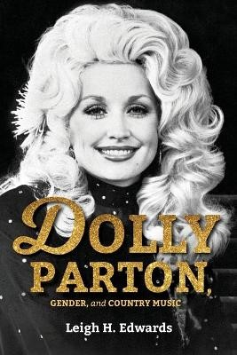 Dolly Parton, Gender, and Country Music -