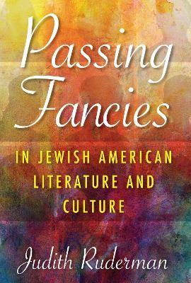 Passing Fancies in Jewish American Literature and Culture - pr_267448
