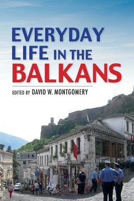 Everyday Life in the Balkans -