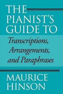 The Pianist's Guide to Transcriptions, Arrangements, and Paraphrases - pr_302522
