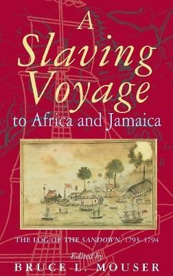 A Slaving Voyage to Africa and Jamaica -
