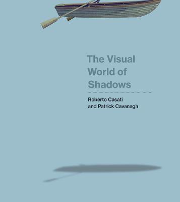 The Visual World of Shadows -