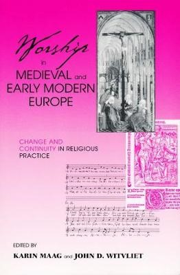Worship in Medieval and Early Modern Europe -