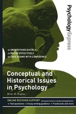 Psychology Express: Conceptual and Historical Issues in Psychology (Undergraduate Revision Guide) - pr_37739