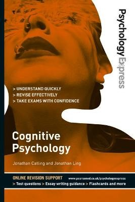 Psychology Express: Cognitive Psychology (Undergraduate Revision Guide) - pr_17787