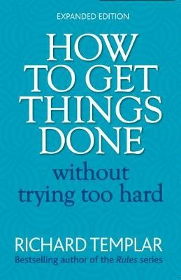 How to Get Things Done Without Trying Too Hard 2e -
