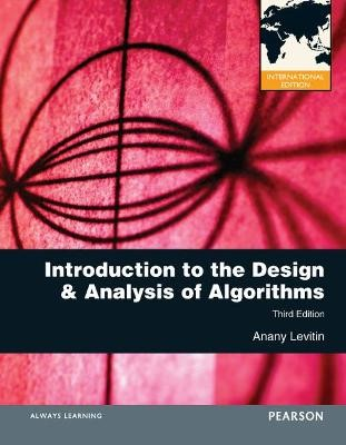 Introduction to the Design and Analysis of Algorithms -