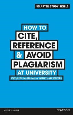 How to Cite, Reference & Avoid Plagiarism at University -
