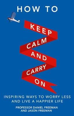 How to Keep Calm and Carry On -