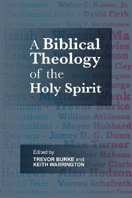 A Biblical Theology of the Holy Spirit -