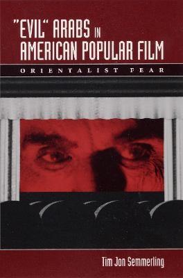 """Evil"" Arabs in American Popular Film - pr_17940"