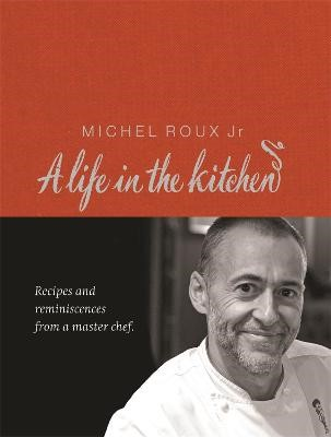 Michel Roux: A Life In The Kitchen -