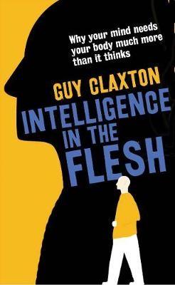 Intelligence in the Flesh -