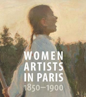Women Artists in Paris, 1850-1900 -