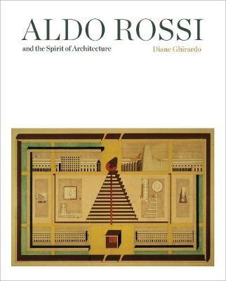Aldo Rossi and the Spirit of Architecture -