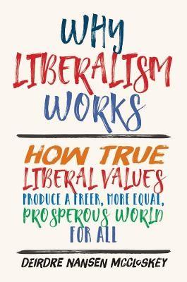 Why Liberalism Works -