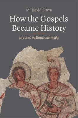 How the Gospels Became History -