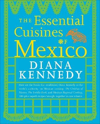 The Essential Cuisines of Mexico -