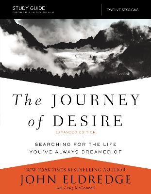 The Journey of Desire Study Guide Expanded Edition -