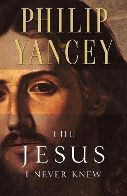 The Jesus I Never Knew -