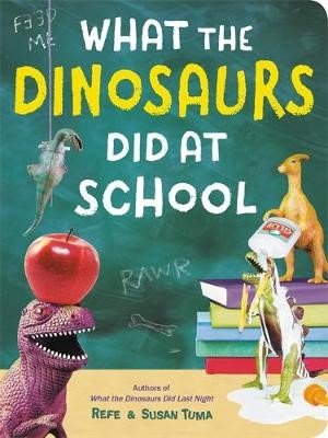 What The Dinosaurs Did At School -