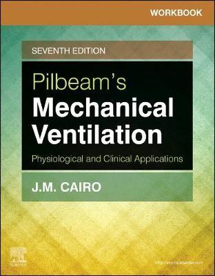 Workbook for Pilbeam's Mechanical Ventilation -