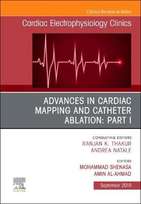 Advances in Cardiac Mapping and Catheter Ablation: Part I, An Issue of Cardiac Electrophysiology Clinics - pr_293989