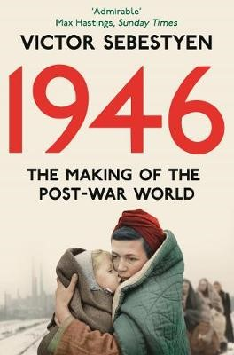 1946: The Making of the Modern World -