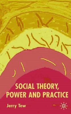 Social Theory, Power and Practice - pr_17469