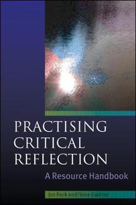 Practising Critical Reflection: A Resource Handbook -