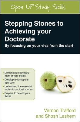 Stepping Stones to Achieving your Doctorate: By Focusing on Your Viva From the Start - pr_70903