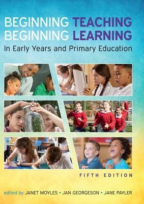 Beginning Teaching, Beginning Learning: In Early Years and Primary Education - pr_71005
