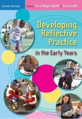Developing Reflective Practice in the Early Years -