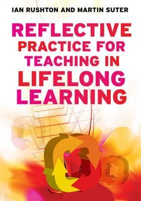 Reflective Practice for Teaching in Lifelong Learning -
