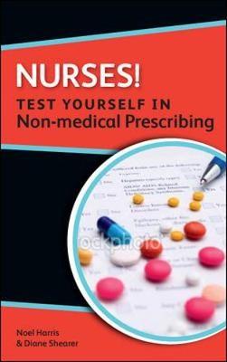Nurses! Test yourself in Non-medical Prescribing -