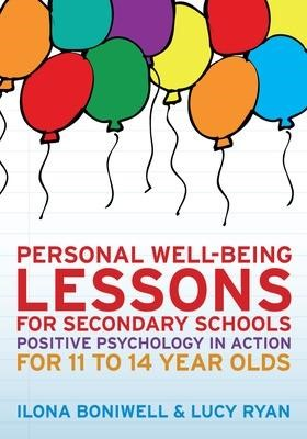 Personal Well-Being Lessons for Secondary Schools: Positive psychology in action for 11 to 14 year olds - pr_70905