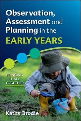 Observation, Assessment and Planning in The Early Years - Bringing it All Together -
