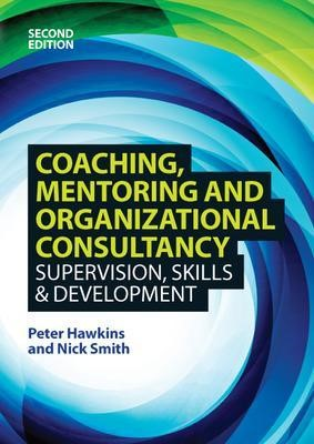 Coaching, Mentoring and Organizational Consultancy: Supervision, Skills and Development - pr_70929
