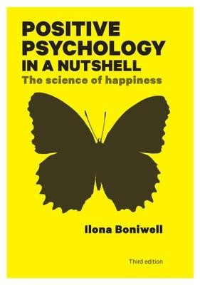 Positive Psychology in a Nutshell: The Science of Happiness -