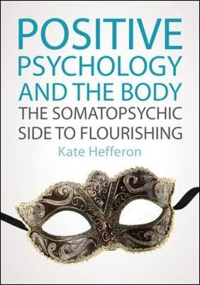 Positive Psychology and the Body: The somatopsychic side to flourishing -