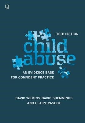 Child Abuse 5e An evidence base for confident practice -