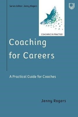 Coaching for Careers: A Practical Guide for Coaches -
