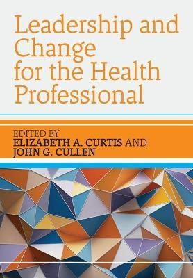 Leadership and Change for the Health Professional - pr_1704352